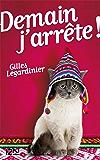 Demain j'arrête ! : extrait (French Edition)