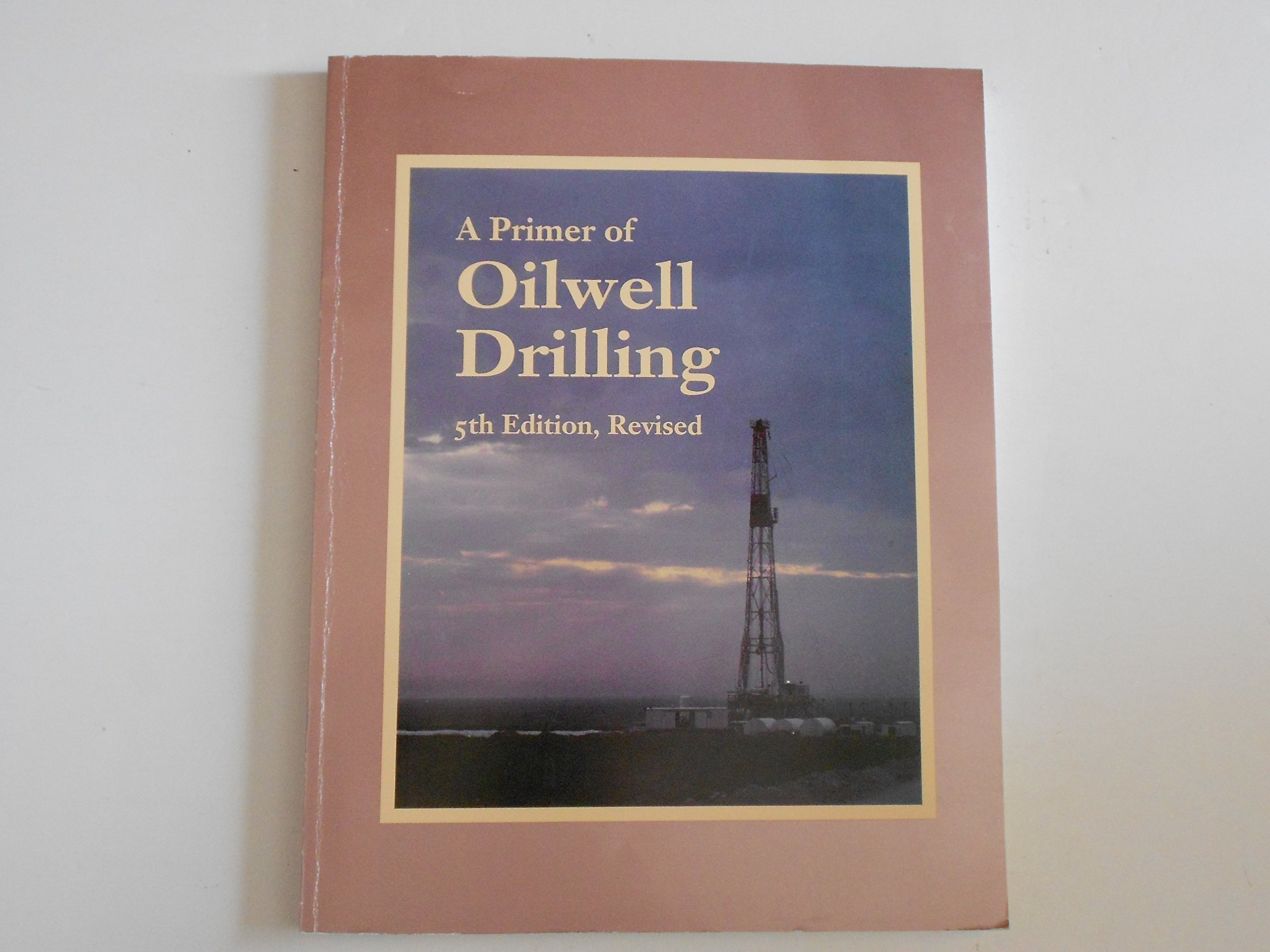 Primer of Oilwell Drilling, A: And Rotary Rig Map: Amazon.es ...