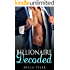 Billionaire Decoded (A Standalone Novel) (An Alpha Billionaire Romance)
