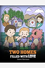Two Homes Filled with Love: A Story about Divorce and Separation (My Dragon Books Book 37) Kindle Edition