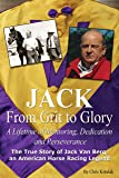 JACK, from Grit to Glory A Lifetime of Mentoring, Dedication and Perseverance