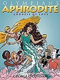 Aphrodite: Goddess of Love (Olympians Book 6)