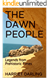 THE DAWN PEOPLE: Legends from Prehistoric Times