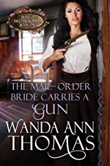 The Mail-Order Bride Carries a Gun (Brides of Sweet Creek Ranch Book 1) Kindle Edition