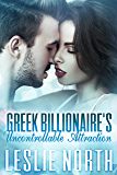 Greek Billionaire's Uncontrollable Attraction (The Rosso Family Series Book 3)