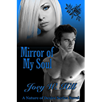 Mirror of My Soul: A Nature of Desire Series Novel (English Edition)