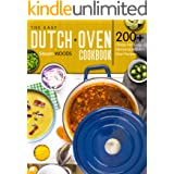 The Easy Dutch Oven Cookbook: 200+ Cheap And Easy Homemade Dutch Oven Recipes
