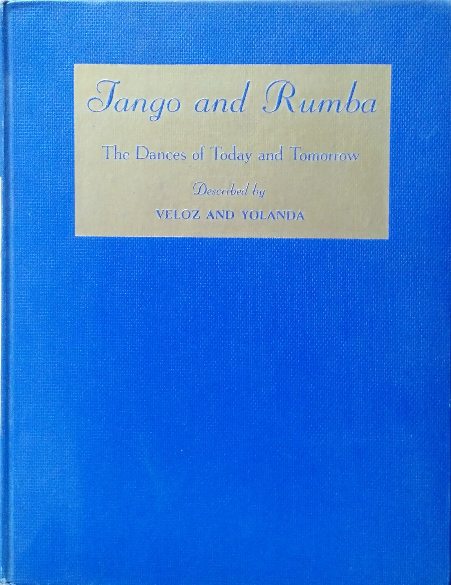 Tango and Rumba The Dances of Today and Tomorrow