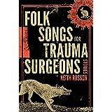 Folk Songs for Trauma Surgeons: Stories