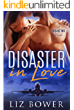 Disaster in Love (A Disasters Novel, Book 1: A Delicious Contemporary Romance)