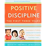 Positive Discipline: The First Three Years, Revised and Updated Edition: From Infant to Toddler--Laying the Foundation for Ra