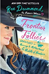 Frontier Follies: Adventures in Marriage and Motherhood in the Middle of Nowhere Kindle Edition