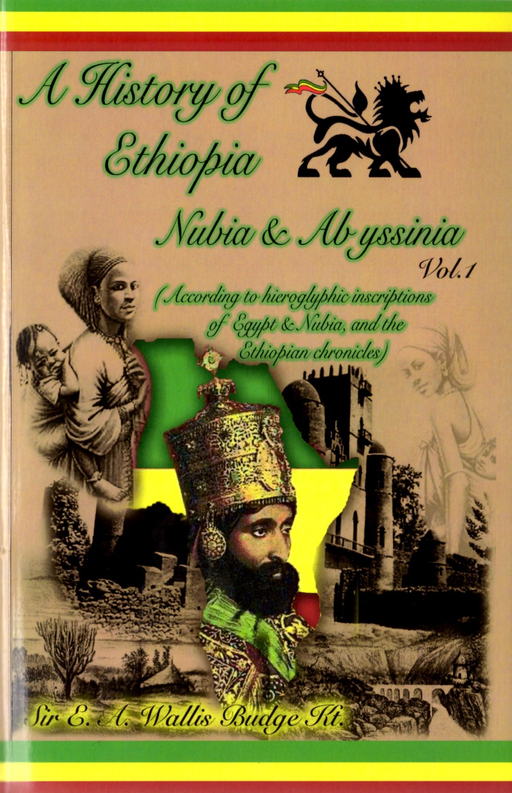 A History of Ethiopia Nubia & Abyssinia, Vol. 1 (My Life and Ethiopia's Progress)