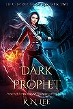 Dark Prophet: An Urban Fantasy Adventure: The Chronicles of Koa Book Two