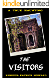 The Visitors: A True Haunting (True Hauntings Book 5)