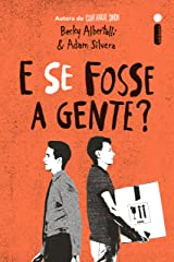 E Se Fosse A Gente? (Portuguese Edition) Kindle Edition
