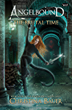 The Brutal Time (Angelbound Origins Book 7)