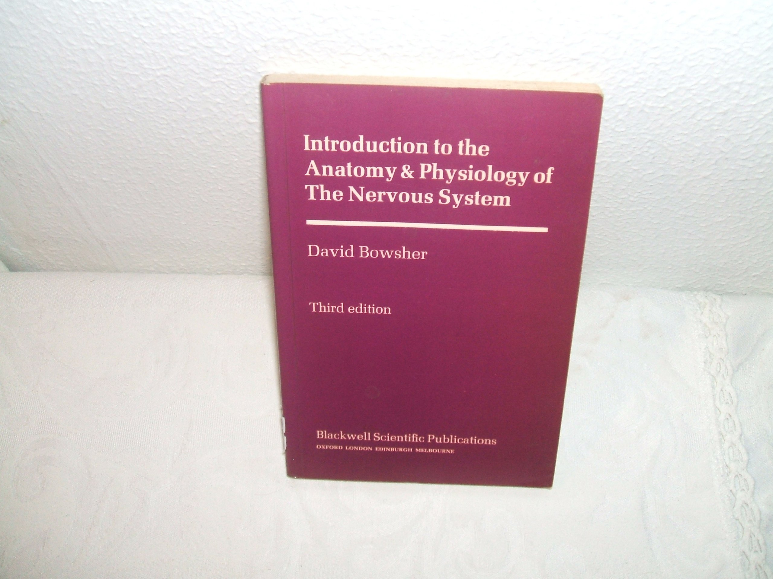 Introduction to the Anatomy and Physiology of the Nervous System ...