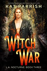 Witch War: L.A. Nocturne: Book Three Kindle Edition
