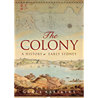 The Colony: A history of early Sydney