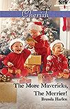 Mills & Boon : The More Mavericks, The Merrier! (Montana Mavericks: The Baby Bonanza)
