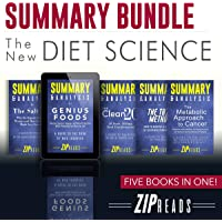 Summary Bundle: The New Diet Science: Includes Summary of The Clean 20, Summary of The Salt Fix, Summary of Genius Foods, Summary of The Metabolic Approach to Cancer, and Summary of The TB12 Method
