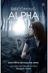 Becoming Alpha (Alpha Girl Book 1) Kindle Edition