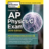 Cracking the AP Physics C Exam, 2019 Edition: Practice Tests & Proven Techniques to Help You Score a 5