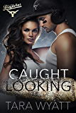Caught Looking: A Forbidden Love Baseball Romance (Dallas Longhorns Book 3)