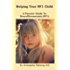 Helping Your NF1 Child: A Parents' Guide To Neurofibromatosis (NF1)
