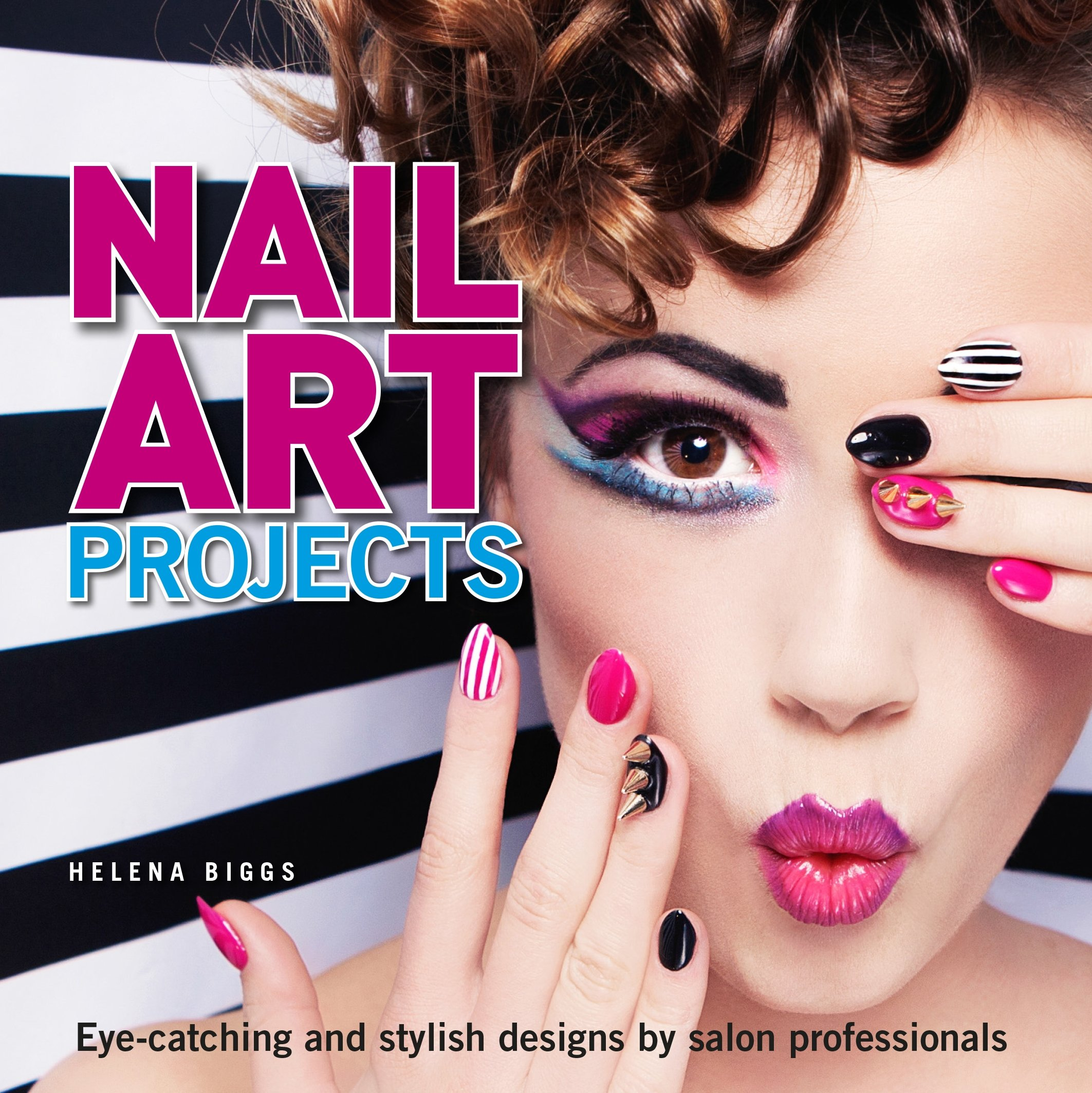 Nail Art Projects: Eye-Catching and Stylish Designs by Salon Professionals PDF