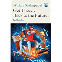 William Shakespeare's Get Thee Back to the Future!: 2