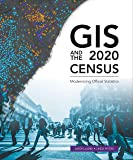 GIS and the 2020 Census: Modernizing Official Statistics