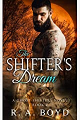 The Shifter's Dream: A Fallen Angel/Shape Shifter Romance (Ghost Shifters of New Rose Book 2) Kindle Edition