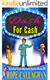 Dash For Cash: A Garden Girls Cozy Mystery (Garden Girls Christian Cozy Mystery Series Book 18)