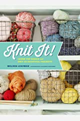 Knit It!: Learn the Basics and Knit 22 Beautiful Projects Kindle Edition