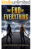 The End of Everything: Book 3