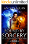 Bound by Sorcery: A New Adult Urban Fantasy (The Half-Goddess Chronicles Book 1)