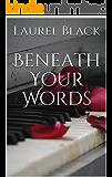 Beneath Your Words