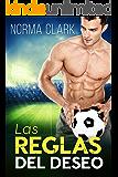 Las Reglas Del Deseo - Libro 1: (Romance Deportivo) (Spanish Edition)