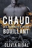 Chaud bouillant (Les Tornades d'Acier t. 5) (French Edition)