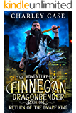 Return of the Dwarf King (The Adventures of Finnegan Dragonbender Book 1)