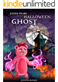 Teddy Bears and the Halloween Ghost: A Children's Ghost Story (Teddy Defenders Book 2)