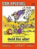 DER SPIEGEL 19/2018: Geld für alle!