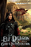 An Elf, a Dragon, and a God's Intervention (Tales of Ferrês Book 2)