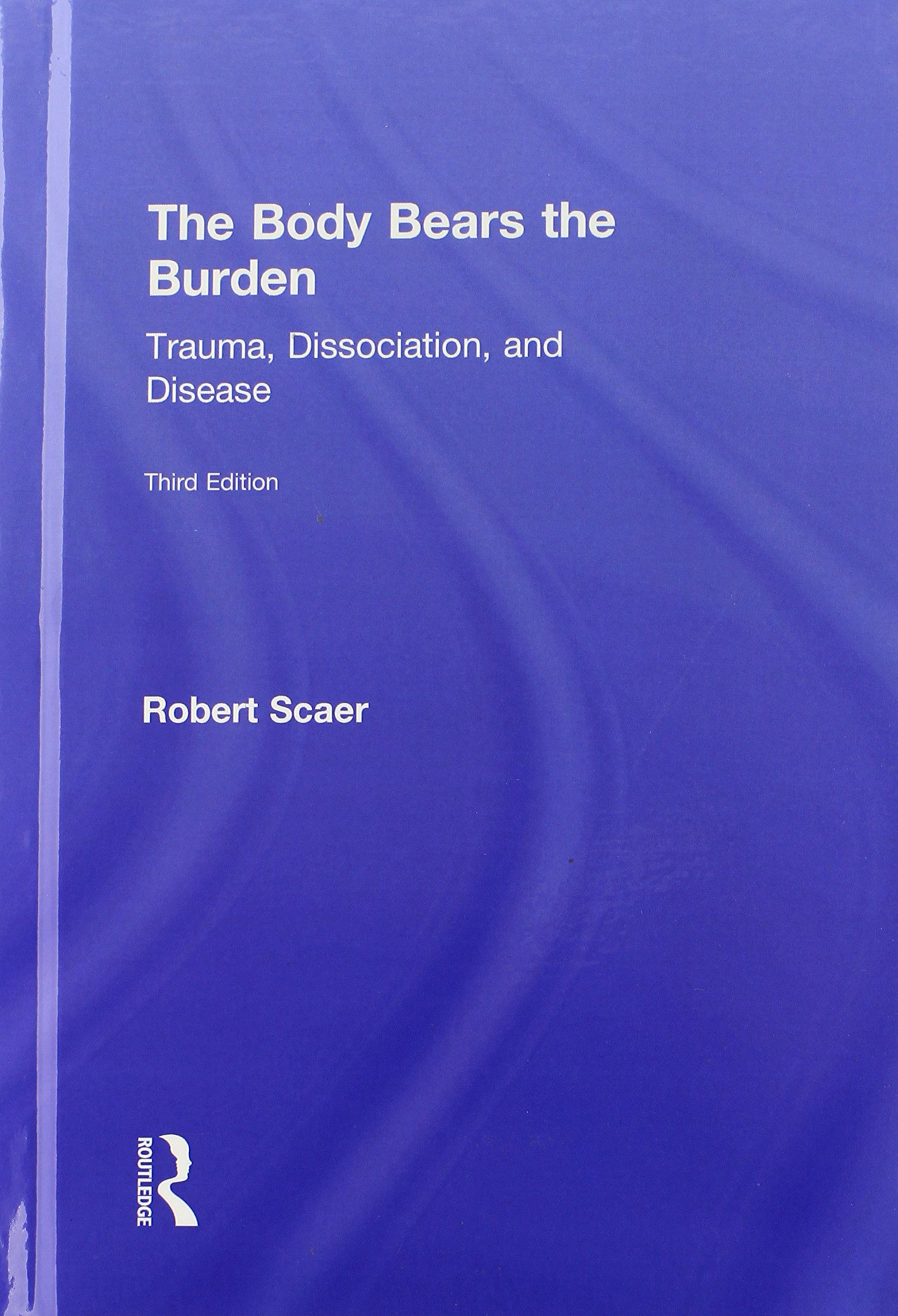the body bears the burden trauma dissociation and disease