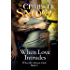 When Love Intrudes (When the Mission Ends Book 4)
