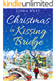 Christmas in Kissing Bridge: An Enchanting  Clean and Wholesome Romance Book