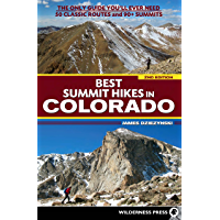 Best Summit Hikes in Colorado: The Only Guide You'll Ever Need—50 Classic Routes and 90+ Summits