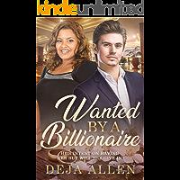 Wanted By A Billionaire: BWWM, BBW, Plus Size Woman, Billionaire Romance